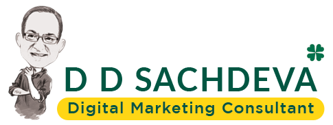 D D SACHDEVA : Digital Marketing Consultant   SEO    Social Media Marketing   Graphic Designer    Dehradun